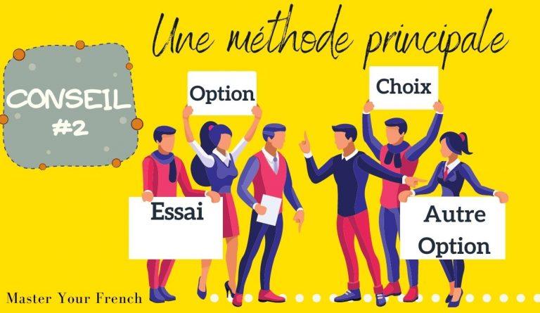 conseil pour apprendre le français: une méthode principale