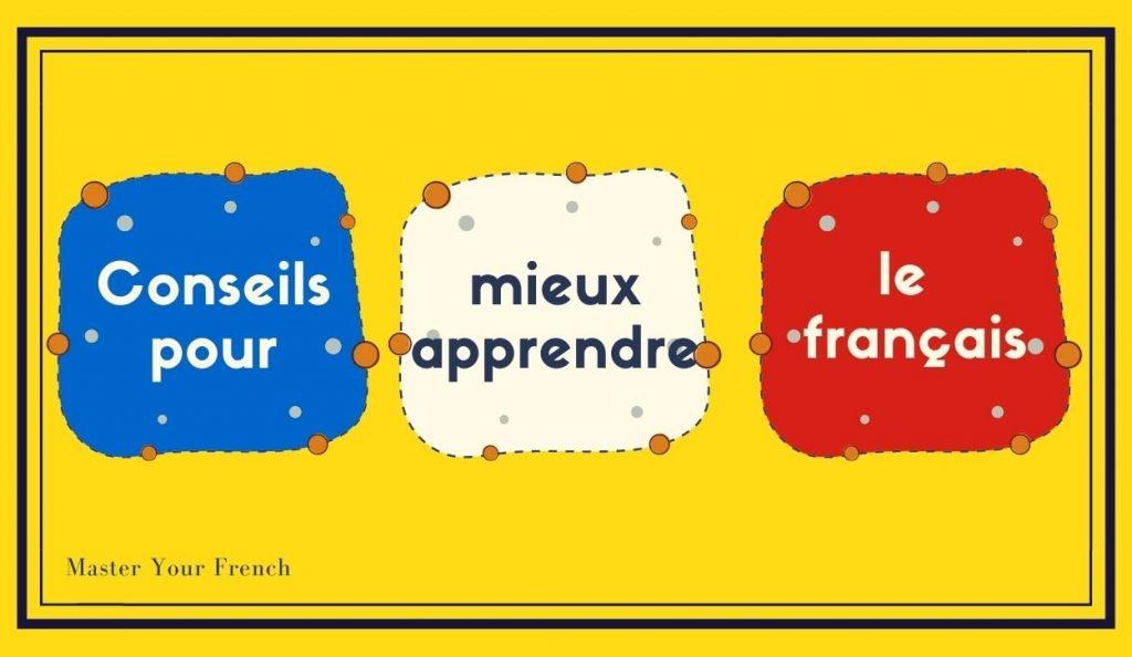 Conseils pour mieux apprendre le français