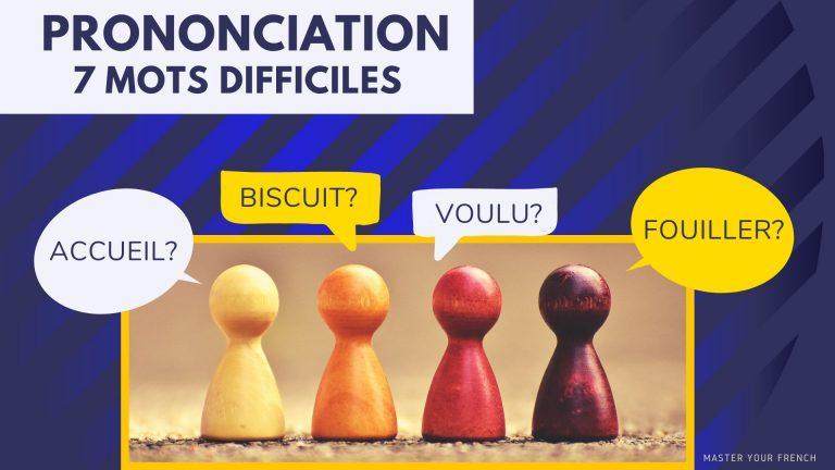 prononciation mots difficiles français