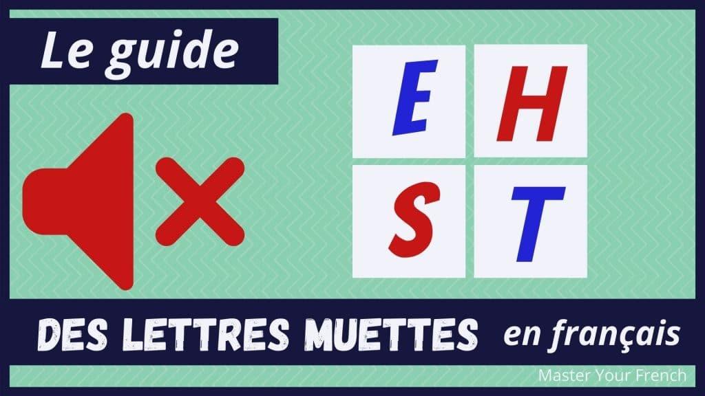 le guide des lettres muettes en français
