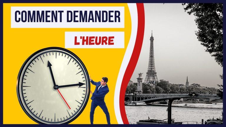 comment demander l'heure en français