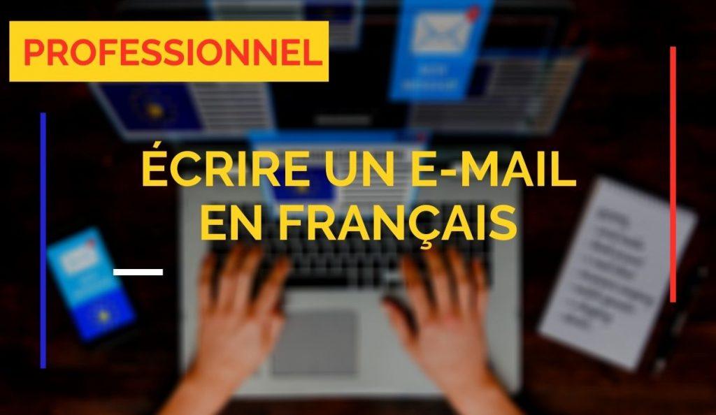 ecrire un email professionnel en français