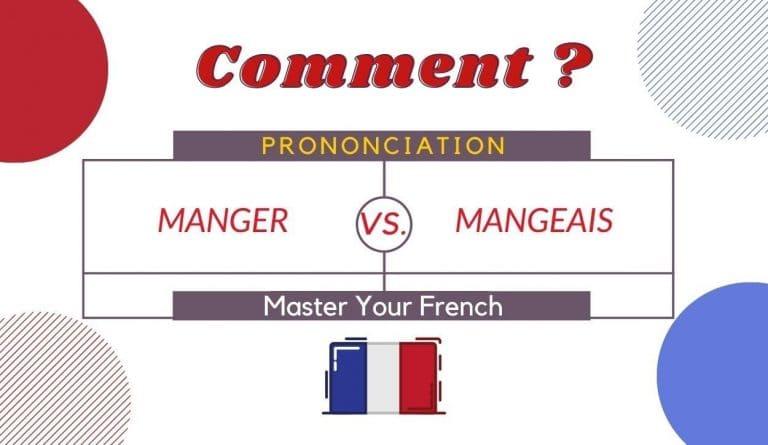 comment prononcer manger mangeais en français