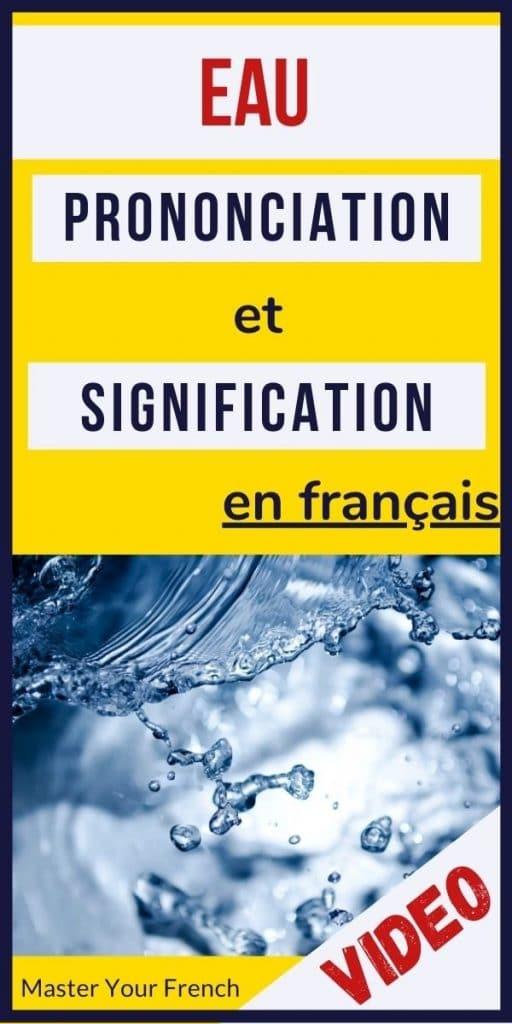 prononciation et signification du mot eau en français