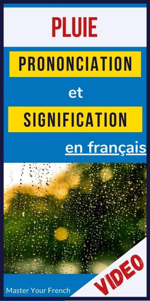 prononciation et signification du mot pluie en français
