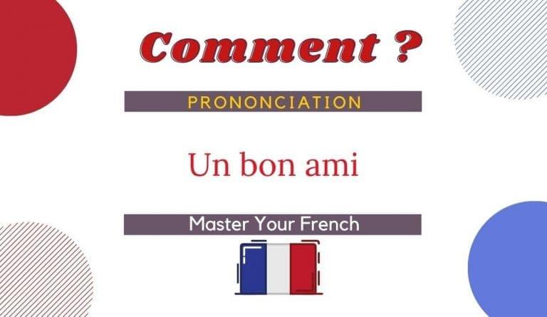 comment prononcer un bon ami en français