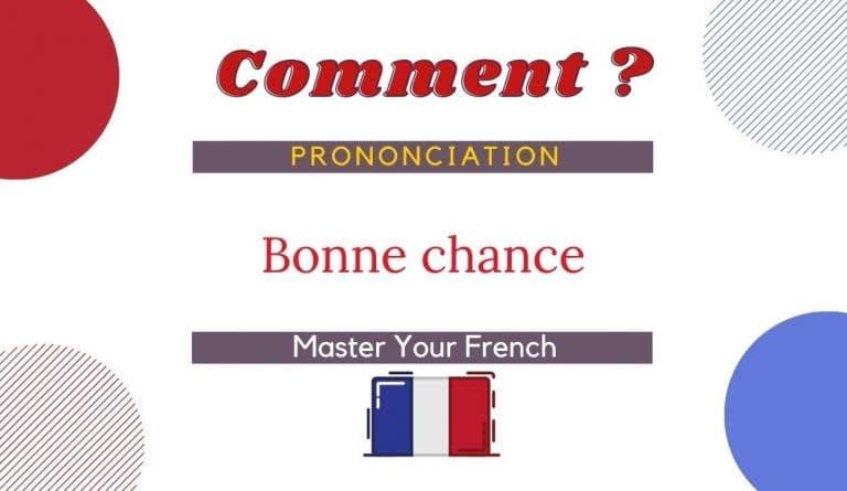 comment prononcer bonne chance en français