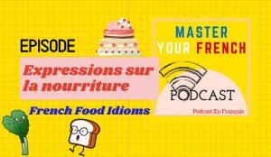 episode podcast expressions françaises autour de la nourriture