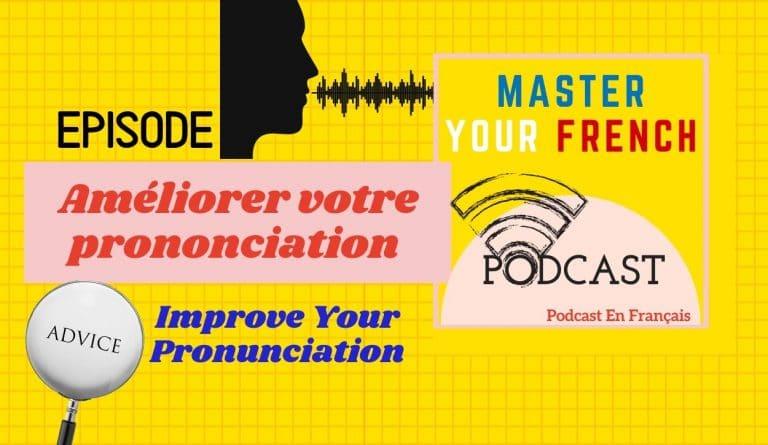 conseils pour améliorer votre prononciation du français podcast