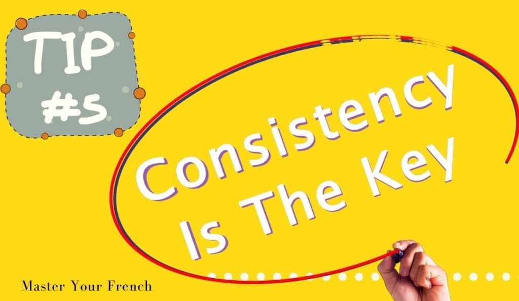 consistency is the key when learning french