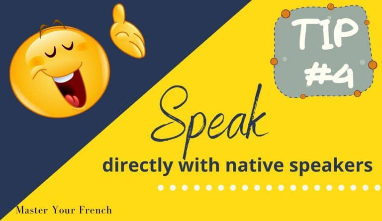 tip to speak directly with french natives