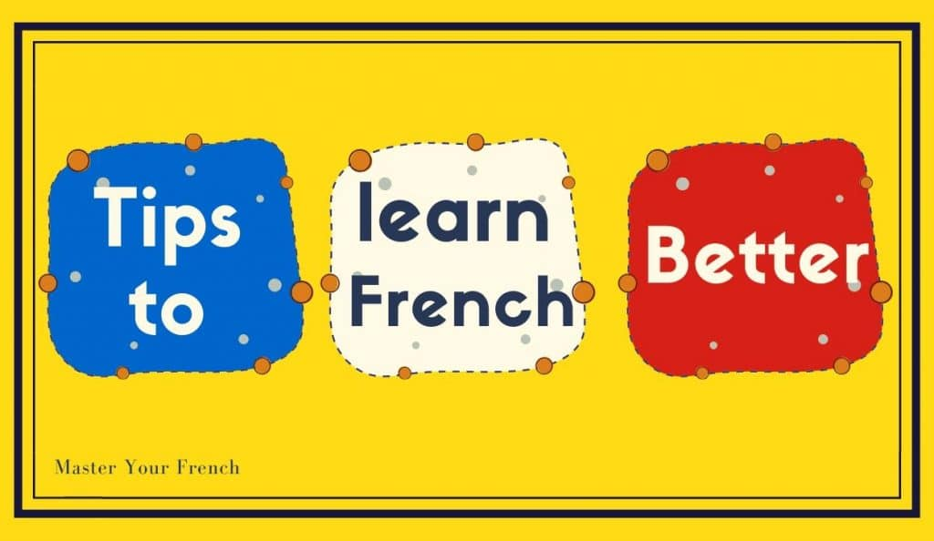 tips to learn french better