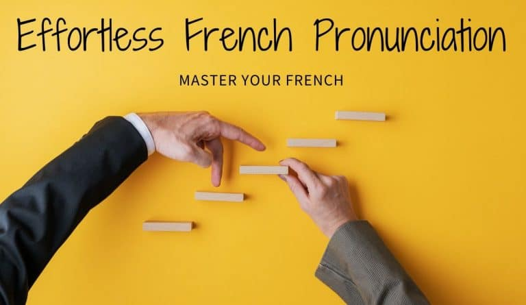 steps effortless french pronunciation by master your french