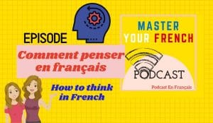 tips tp start thinking in french master your french