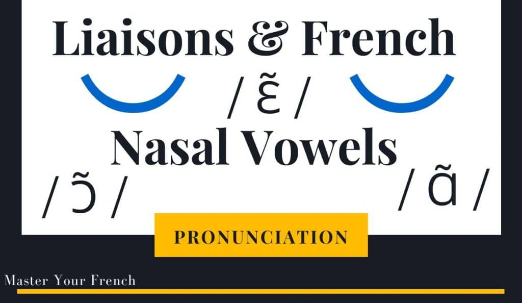 french pronunciation and the liaison with nasal vowels