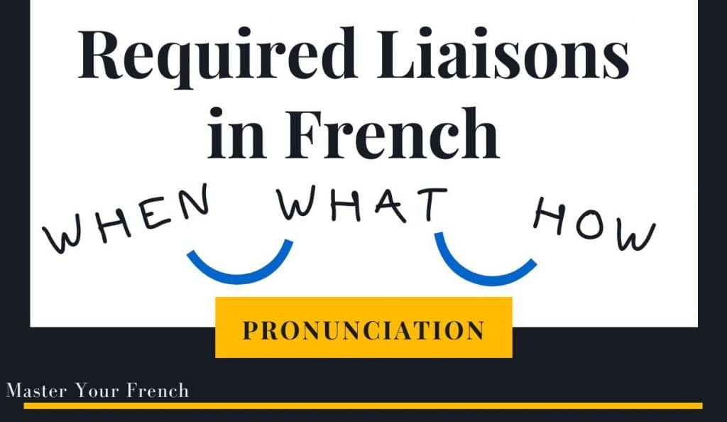 required liaisons in French
