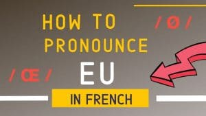 how to pronounce french letters eu