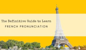 French Pronunciation Guide