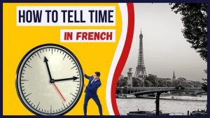 how to tell time in french