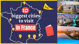 10 biggest cities to visit in france